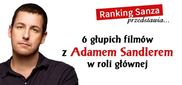 6 głupich filmów z Adamem Sandlerem w roli głównej